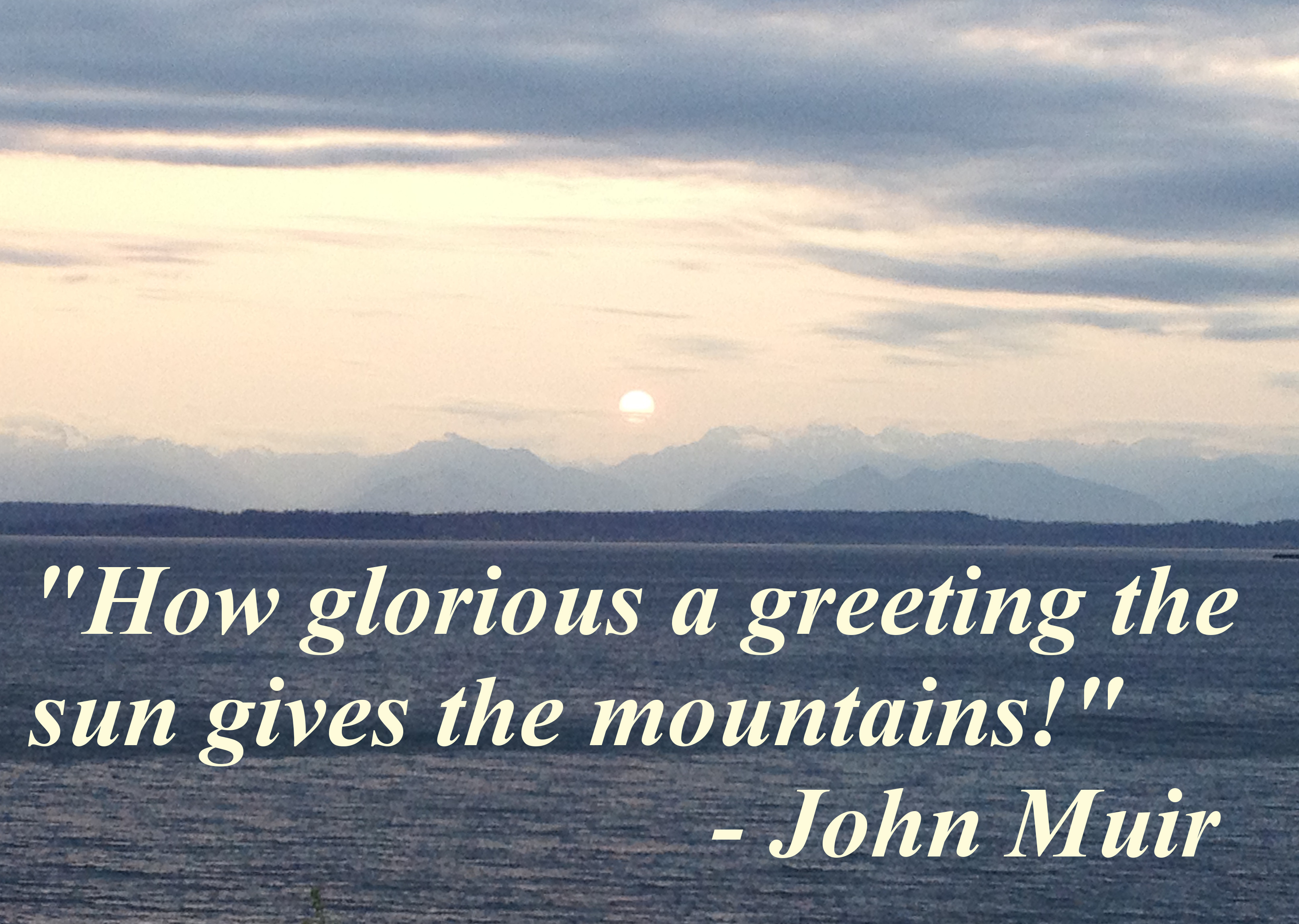 Olympic Mountains Sunrise With John Muir Quote Tamarascameras